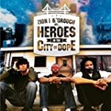 Zion I - Zion I & The Grouch - Heroes In The City Of Dope