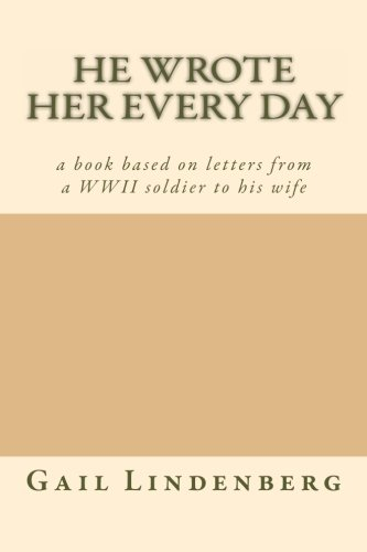 He Wrote Her Every Day: Mrs. Gail Lindenberg: 9781492358657: Amazon.com: Books