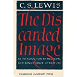The Discarded Image: An Introduction to Medieval & Renaissance Literature (052109450X) by C.S. Lewis