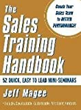 img - for [The Sales Training Handbook: 52 Mini-seminars for Sales Managers and Sales Trainers] (By: Jeff Magee) [published: July, 2001] book / textbook / text book