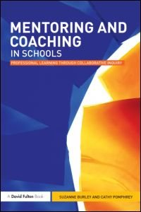 Mentoring and Coaching in Schools: Professional Learning through Collaborative Inquiry