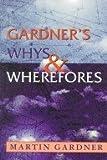 Gardner's Whys & Wherefores (0226282457) by Gardner, Martin