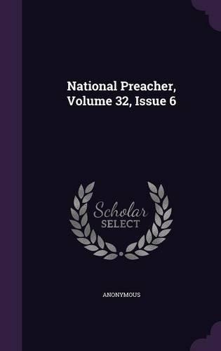 National Preacher, Volume 32, Issue 6
