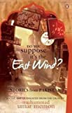 img - for Do you Suppose it's the East Wind? Stories from Pakistan book / textbook / text book