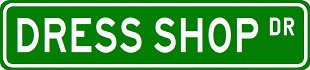 DRESS SHOP Street Sign ~ Custom Aluminum Street Signs