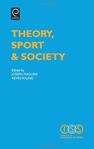 Theory, Sport & Society, Volume 1 (Research in the Sociology of Sport)