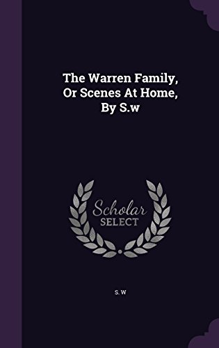 The Warren Family, Or Scenes At Home, By S.w