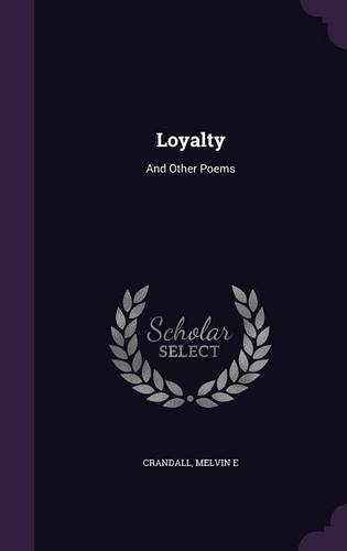 Loyalty: And Other Poems