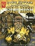 John Sutter and the California Gold Rush (Graphic History)