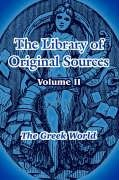 The Library of Original Sources: Volume II (the Greek World): 2