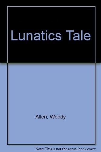 Lunatic's Tale, Allen, Woody