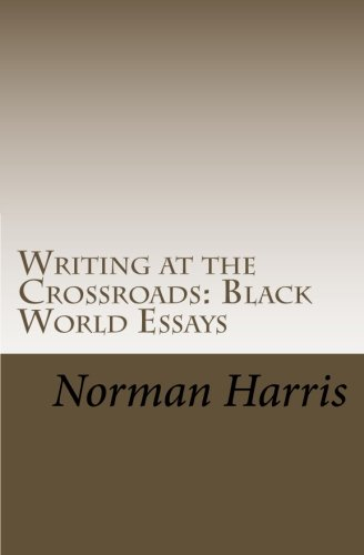 Writing at the Crossroads: Black World Essays