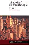The Fall of Constantinople 1453 (Canto) (0521398320) by Steven Runciman