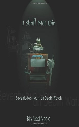 I Shall Not Die: Seventy-Two Hours On Death Watch