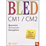 Bled CM1/CM2 : Grammaire, orthographe, conjugaisonpar Daniel Berlion