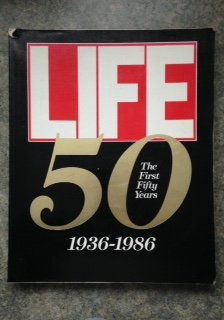 Life the First Fifty Year, 1936-1986, Life Magazine