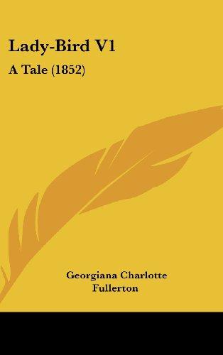 Lady-Bird V1: A Tale (1852)