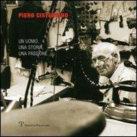 Piero Cisternino: Un uomo, una storia, una passione (Italian Edition)
