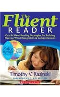 The Fluent Reader (2nd Edition): Oral & Silent Reading Strategies for Building Fluency, Word Recognition & Compr