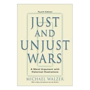 Just And Unjust Wars 4th (forth) edition