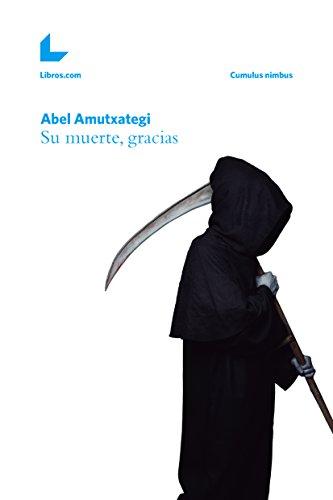 Su muerte, gracias por Abel Amutxategi