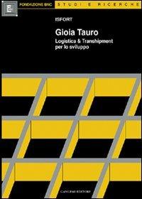 Gioia Tauro. Logistica & transhipment per lo sviluppo