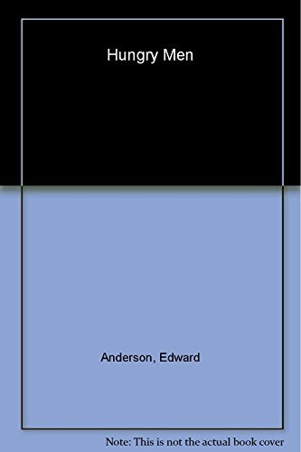 hungry-men-by-edward-anderson-1993-10-06