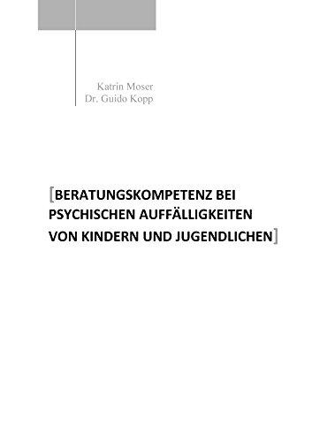 Beratungskompetenz bei psychischen Auffälligkeiten von Kindern und Jugendlichen