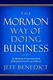 Mormon Way of Doing Business (07) by Benedict, Jeff [Hardcover (2007)]