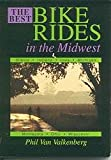 img - for The Best Bike Rides in the Midwest: Illinois, Indiana, Iowa, Michigan, Minnesota, Ohio, Wisconsin book / textbook / text book