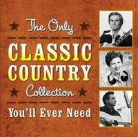 High Quality Sbme Shout Ent Only Classic Country Collection You'Ll Ever Need Type Compact Disc Collections