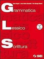 Grammatica lessico scrittura. Con espansione online. Per le Scuole superiori. Con CD-ROM