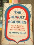 img - for The Occult Sciences: How to Get What You Want Through Your Occult Powers book / textbook / text book