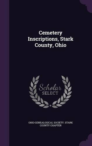 Cemetery Inscriptions, Stark County, Ohio