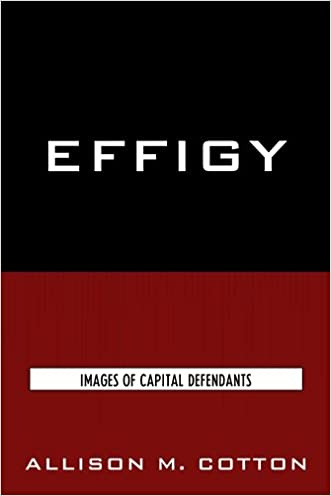 Effigy: Images of Capital Defendants (Issues in Crime and Justice)