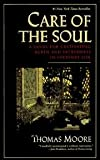 Care Of The Soul - A Guide For Cultivating Depth And Sacredness In Everyday Life