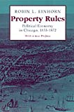 Property Rules: Political Economy in Chicago, 1833-1872 (0226194841) by Robin L. Einhorn