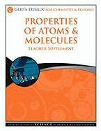 Properties of Atoms & Molecules Teacher Supplement [With CDROM] (God's Design for Chemistry & Ecology)