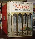 img - for One hundred years of music in America.[Portrait of a publishing house; Evolution of the American composer; American symphony orchestra; Band music; Popular music from minstrel songs to rock 'n' roll; Music on records; Copyright and the creative arts book / textbook / text book