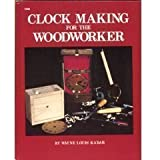 Clock Making for the Woodworker
