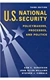 img - for U.S. National Security: Policymakers, Processes, and Politics book / textbook / text book