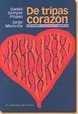 img - for De tripas corazon: Una novela berracamente espititual (Spanish Edition) book / textbook / text book