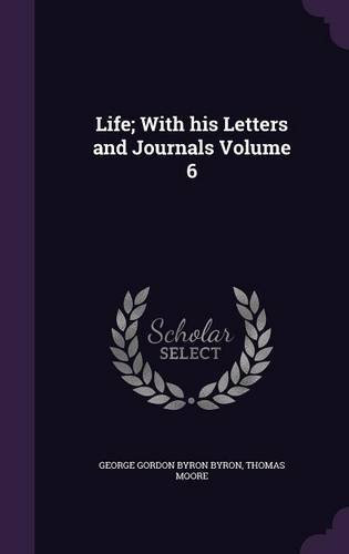 Life; With his Letters and Journals Volume 6