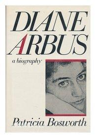 Diane Arbus: A Biography, Bosworth, Patricia