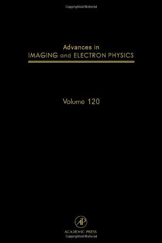 Advances In Imaging And Electron Physics, Volume 120 (Srlances In Imaging & Electron Physics)