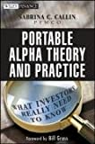 Portable alpha theory and practice:what investors really need to know