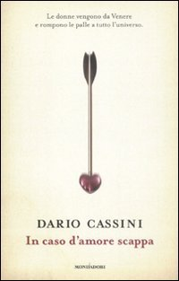 Cassini Dario - In caso d'amore scappa (2011) - ITA