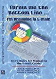 img - for Throw Me the Bottom Line...: I'm Drowning in E-Mail! book / textbook / text book