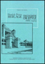Hendrik Petrus Berlage: Thoughts on Style 1886-1909 (Texts & Documents)