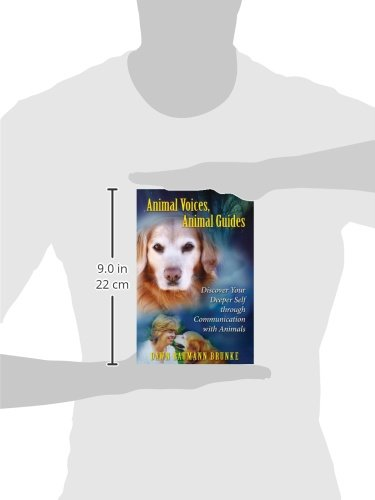 Animal Voices, Animal Guides: Discover Your Deeper Self Through Communication with Animals
